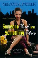 Someone Bad And Something Blue