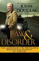 Law & Disorder : B the Legendary FBI Profiler's Relentless Pursuit of Justice