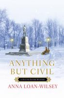 Anything but Civil / Anna Loan-Wilsey