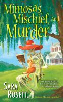 Mimosas, Mischief, and Murder / Sara Rosett