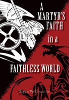 A Martyr's Faith in A Faithless World