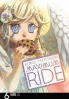 Maximum Ride. [6] : [the manga]