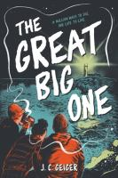 The great big one379 pages ; 22 cm