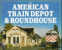 The American Train Depot & Roundhouse