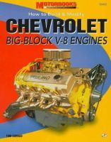 How To Build & Modify Chevrolet Big-block V-8 Engines