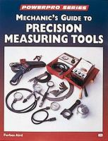 Mechanic's Guide to Precision Measuring Tools