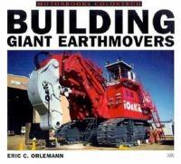 Building Giant Earthmovers