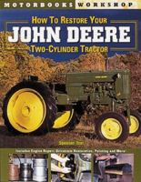 How to Restore your John Deere Two-cylinder Tractor
