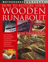 How To Restore Your Wooden Runabout