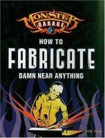 How to Fabricate Damn Near Everything