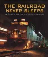 The Railroad Never Sleeps