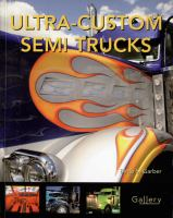 Ultra-custom Semi Trucks