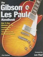 The Gibson Les Paul Handbook