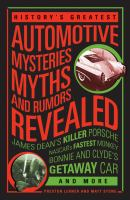 History's Greatest Automotive Mysteries, Myths, and Rumors Revealed