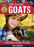 How to raise goats : everything you need to know