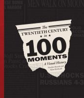 The Twentieth Century in 100 Hundred Moments