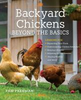 Chickens 201 : going beyond the basics with your backyard flock