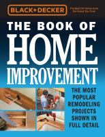 The book of home improvement : the most popular remodeling projects shown in full detail.