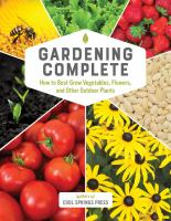 Gardening complete : how to best grow vegetables, flowers, and other outdoor plants