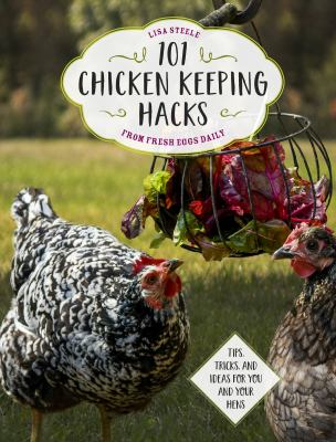 101 Chicken Keeping Hacks