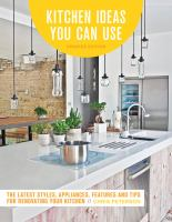 Kitchen ideas you can use : the latest styles, appliances, features, and tips for renovating your kitchen