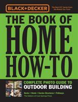 Black + Decker the Book of Home How-to The Book of Home How-to