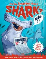 Are you smarter than a shark? : learn how sharks survive in their watery world