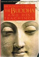 An Introduction to the Buddha and His Teachings