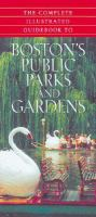 The Complete Illustrated Guidebook to Boston's Public Parks and Gardens