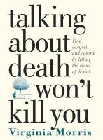 Talking About Death Won't Kill You