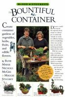 McGee & Stuckey's the Bountiful Container : A Container Garden of Vegetables, Herbs, Fruits and Edible Flowers