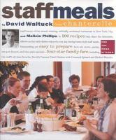 David Waltuck's Staff Meals From Chanterelle Cookbook
