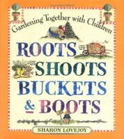 Roots, Shoots, Buckets & Boots