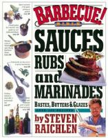 Barbecue Sauces, Rubs, and Marinades, Bastes, Butters & Glazes