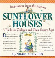 Sunflower houses : inspiration from the garden : a book for children and their grown-ups