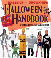 The Halloween handbook : 447 costumes Bridie Clark and Ashley Dodd