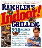 Raichlen's Indoor! Grilling