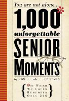 1000* Unforgettable Senior Moments