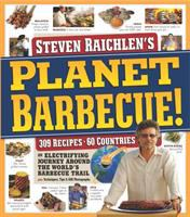 Steven Raichlen's Planet Barbecue!