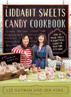 The Liddabit Sweets Candy Cookbook