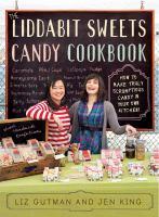The Liddabit Sweets Candy Cookbook