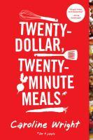 Twenty-dollar, Twenty-minute Meals