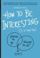 How to Be Interesting (in 10 Easy Steps)