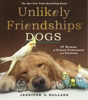 Dogs: 37 Stories of Canine Compassion and Courage
