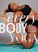 Cover of Every Body Yoga: Let Go of