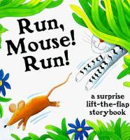 Run, Mouse! Run!