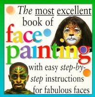 The Most Excellent Book of Face Painting