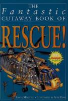 The Fantastic Cutaway Book of Rescue