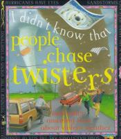 I Didn't Know That People Chase Twisters