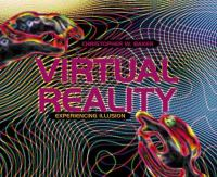 Virtual Reality: Experiencing Illusion